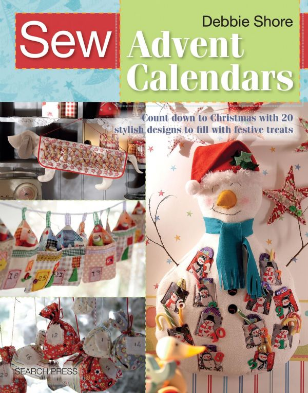 Sew Advent Calendars, Sewing Pattern Book by Debbie Shore